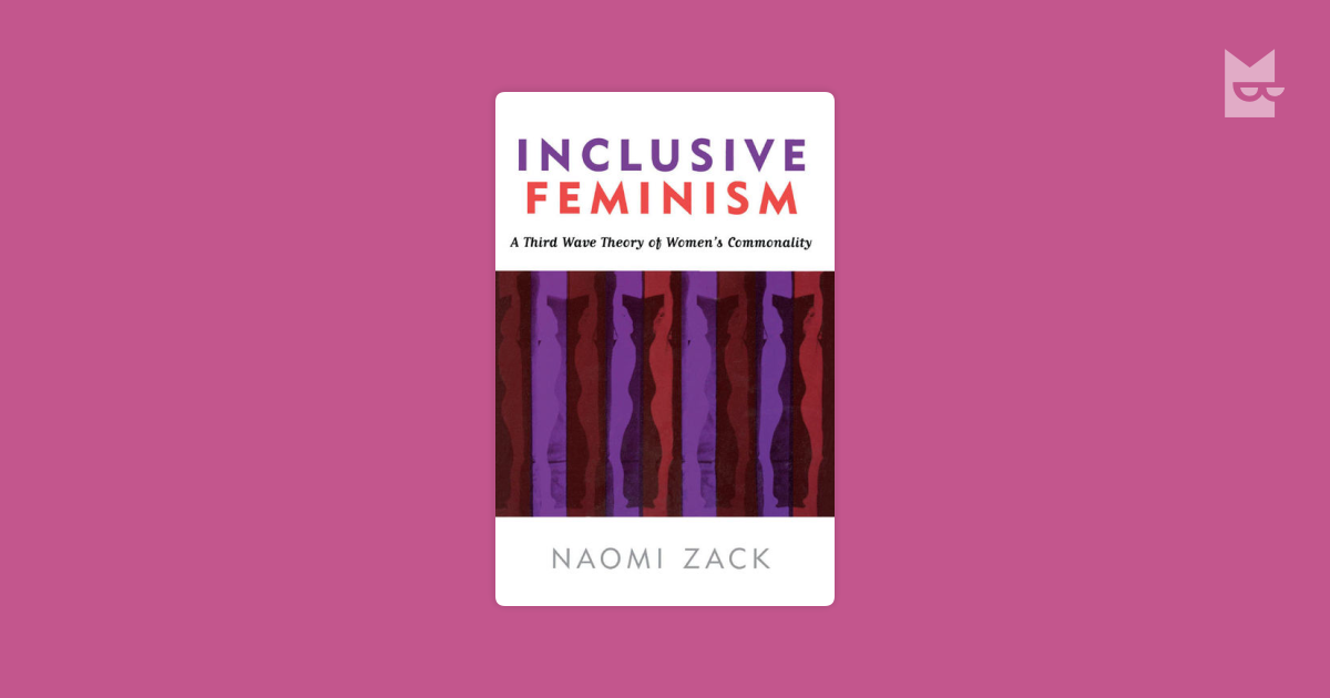 the act of feminism by naomi zack Inclusive feminism: a third wave theory of women's commonality - kindle edition by naomi zack download it once and read it on your kindle device, pc, phones or tablets.