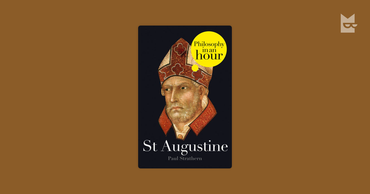 augustines work and philosophy Works of st augustine of hippo  providence with regard to the roman empire, he widens the horizon still more and in a burst of genius he creates the philosophy of history,  on which he worked for fifteen years, from 400 to 416, are the most elaborate and profound work of st augustine.