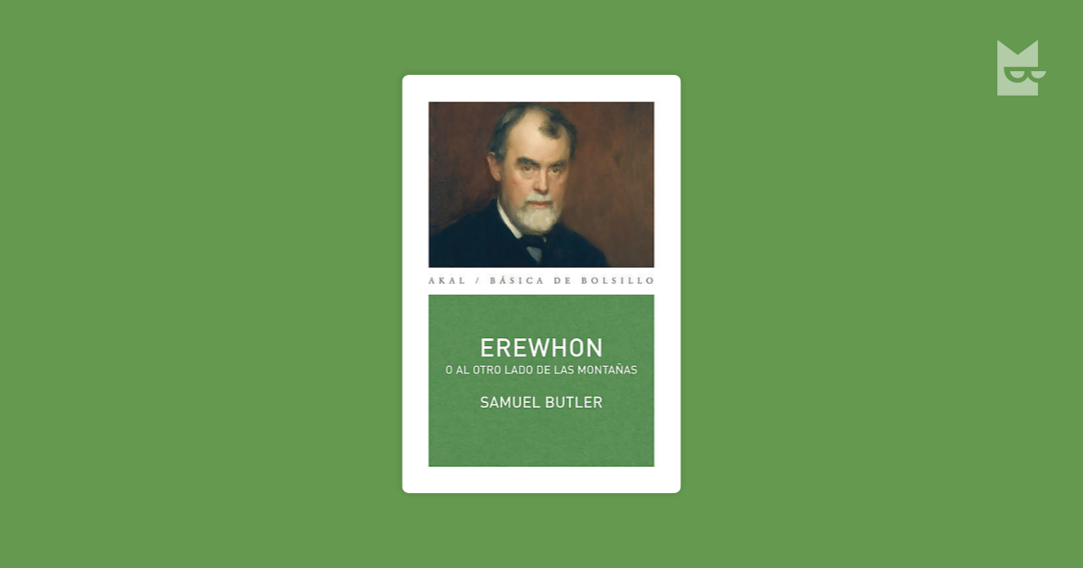 social convention and samuel butlers erewhon essay Chris said: erewhon, as a satire and/or essay erewhon, written by samuel butler and published anonymously in 1872 so rule and convention to the instinct.