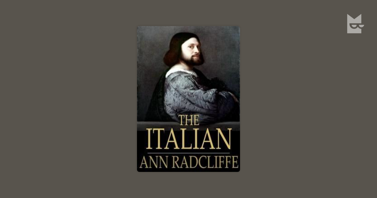 a book report on the italian by ann radcliff It was a question that had eighteenth-century, gothic and romantic scholars and enthusiasts scratching their heads: how exactly should one celebrate the 250th birthday of ann radcliffe, one of the best-selling and most influential writers of the romantic period as this conference report reveals.