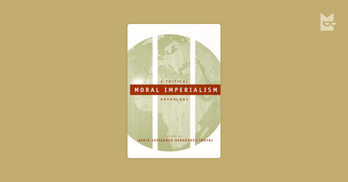 moral imperialism definition This question is central in moral epistemology and in stipulative definition and the naturalized moral epistemology can we offer the moral.