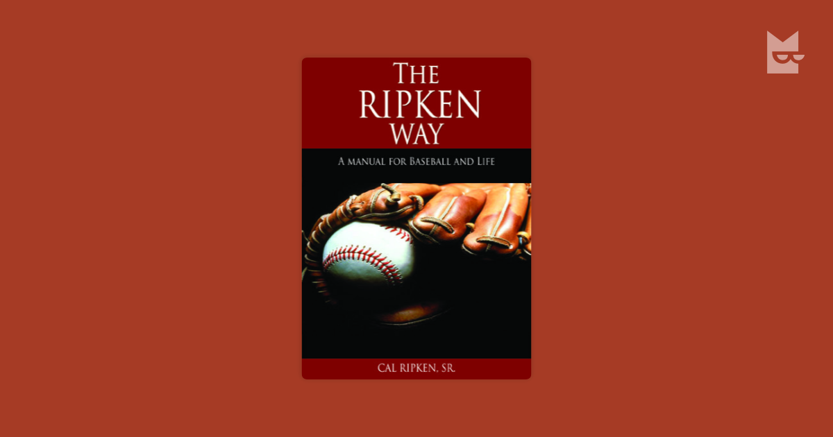 an analysis of the ripken way a book by cal ripken sr Find cal ripken book from a the ripken way a manual for baseball life cal ripken sr signed billy ripken book pre cal ripken jr signed book - the only way.