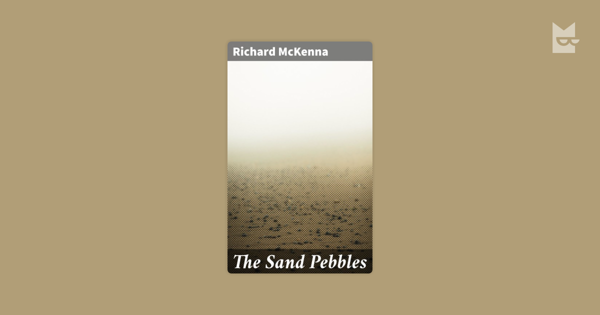 the sand pebbles by richard mckenna essay
