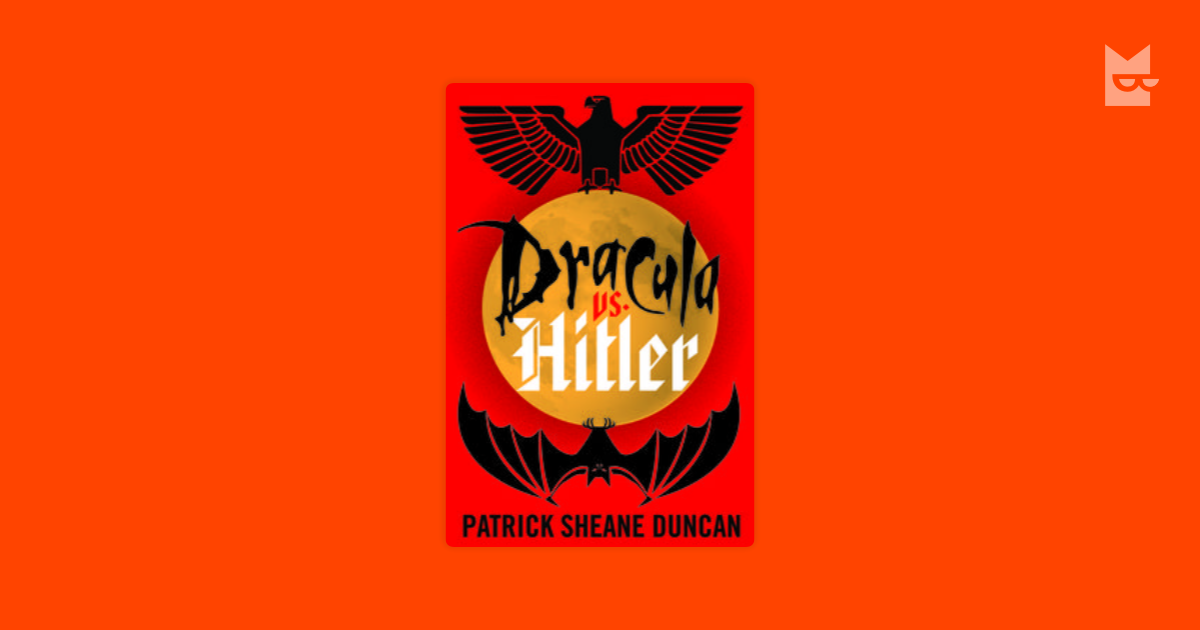 Dracula Vs Hitler By Patrick Sheane Duncan Read Online On Bookmate