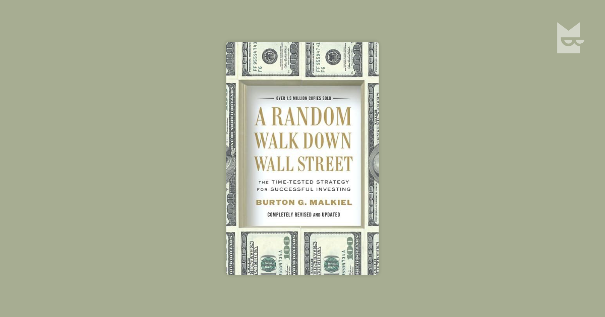 a random walk down wallstreet Review: a random walk down wall street last updated on may 15, 2012 robert farrington 2 comments this article contains references to products from one or more of our advertisers we may receive compensation when you click on links to those products.