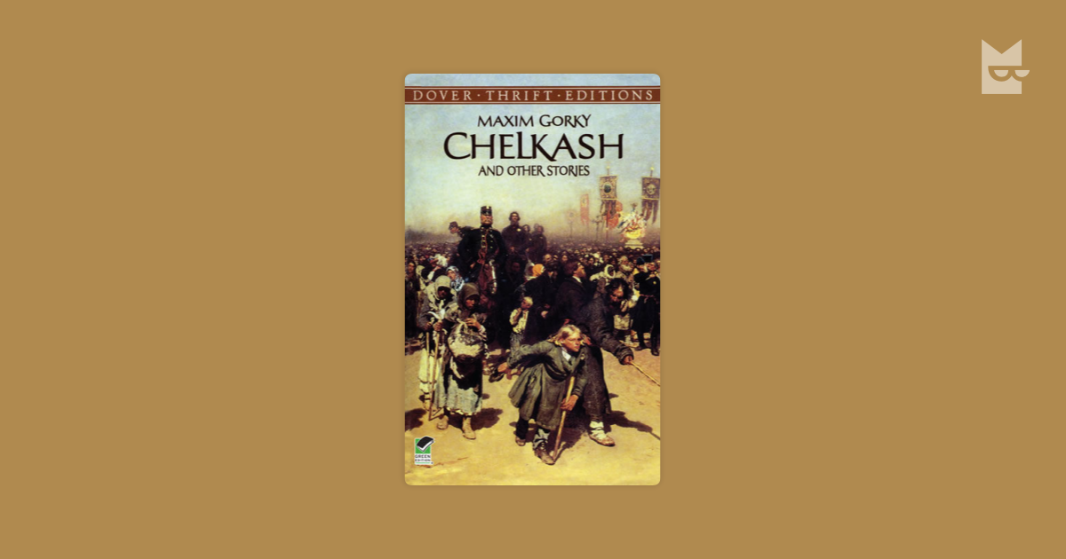 Chelkash And Other Stories By Maxim Gorky Read Online On Bookmate