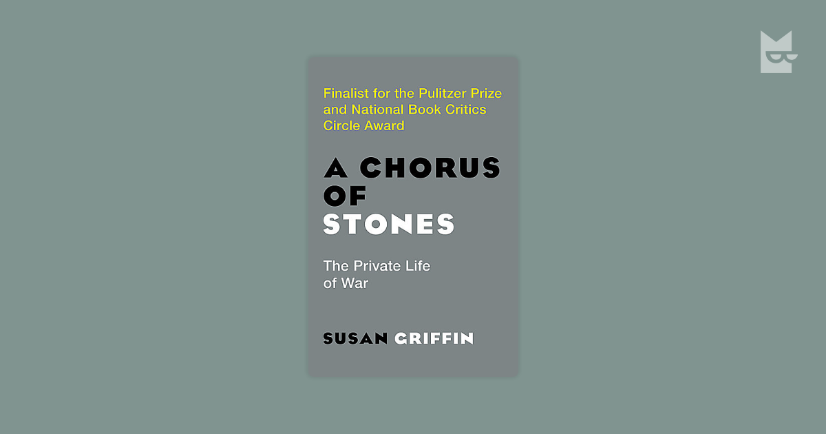 susan griffins a chorus of stones essay Photius bibliotheca or  read an essay on government, 3 in the form of a dialogue between menas a patrician and thomas a  but they pelted it with stones.