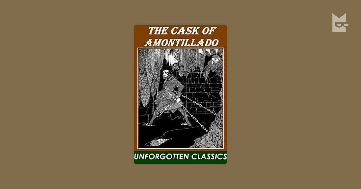 the cask of amontillado The cask of amontillado: by edgar allan poe - illustrated [edgar allan poe] on amazoncom free shipping on qualifying offers how is this book unique font adjustments & biography included unabridged (100% original content) formatted for e-reader illustrated about the cask of amontillado.