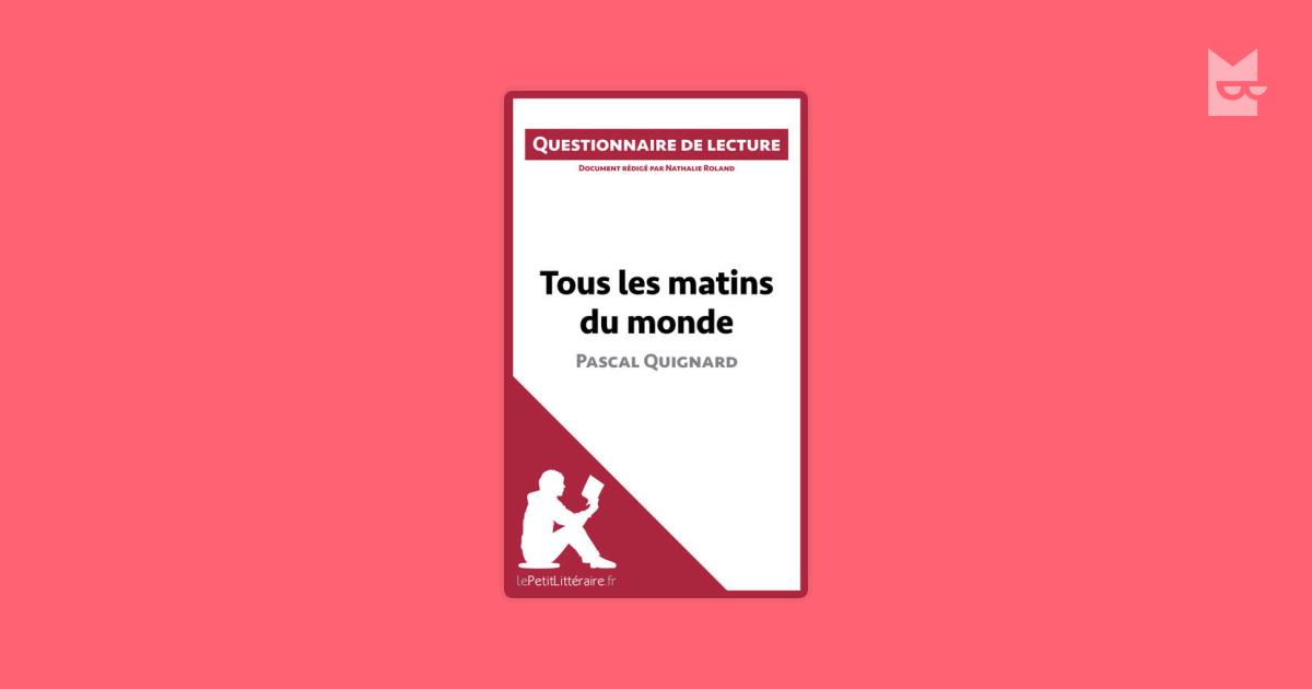 Tous Les Matins Du Monde De Pascal Quignard Questionnaire