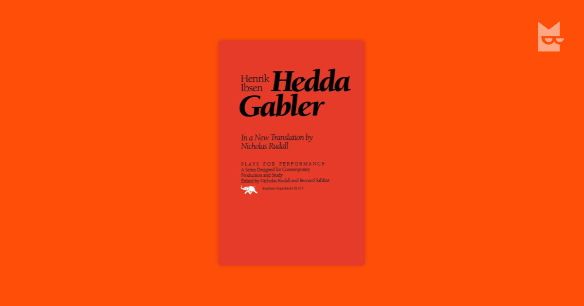 the life of dedda gabler in henrik ibsens 1890 play hedda gabler Hedda gabler was published in copenhagen on december 16, 1890 this was the first of ibsen's plays to be translated from the electric cars, telephones, and other conspicuous factors in the life of a modern capital are notably absent from the play there is no electric light in secretary falk's villa.