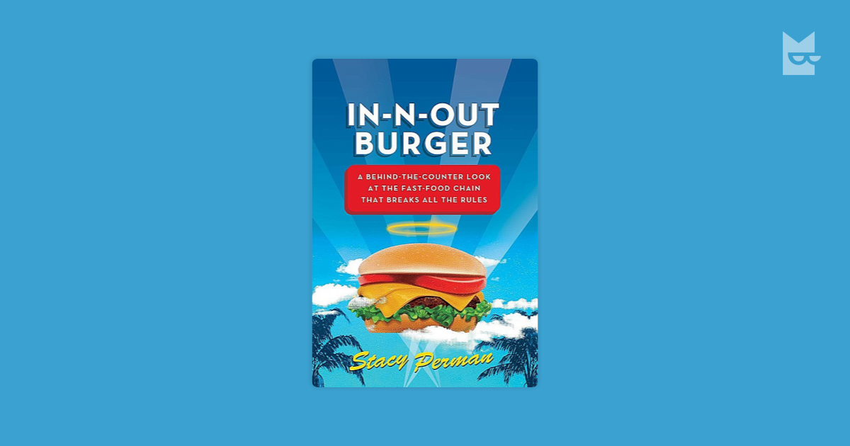 In-N-Out Burger by Stacy Perman Read Online on Bookmate