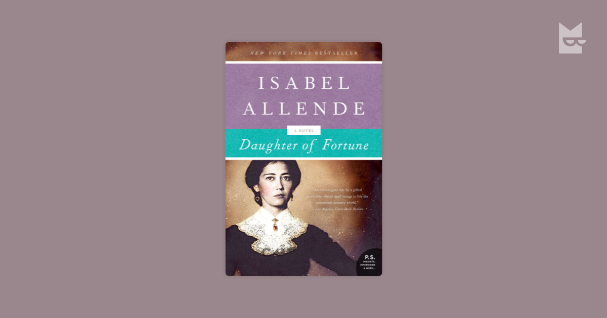 character analysis in daughter of fortune by isabel allende Daughter of fortune these are the questions posed by isabel allende's born into a 19th-century society that values birthright above character.