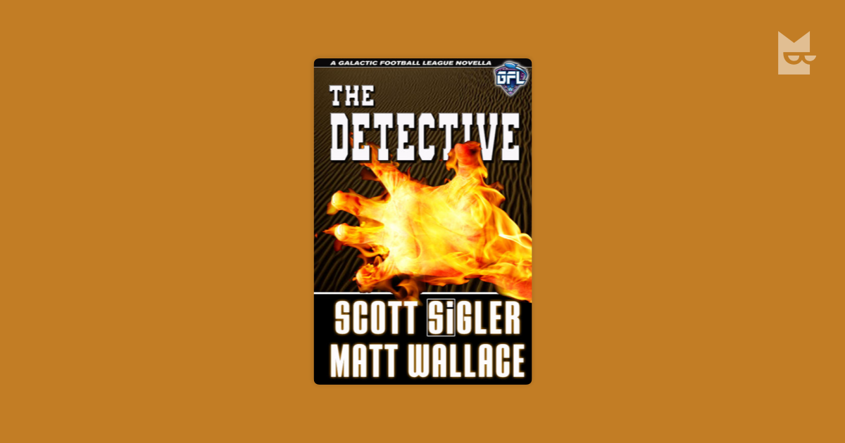 The Detective By Scott Sigler Matt Wallace Read Online On Bookmate