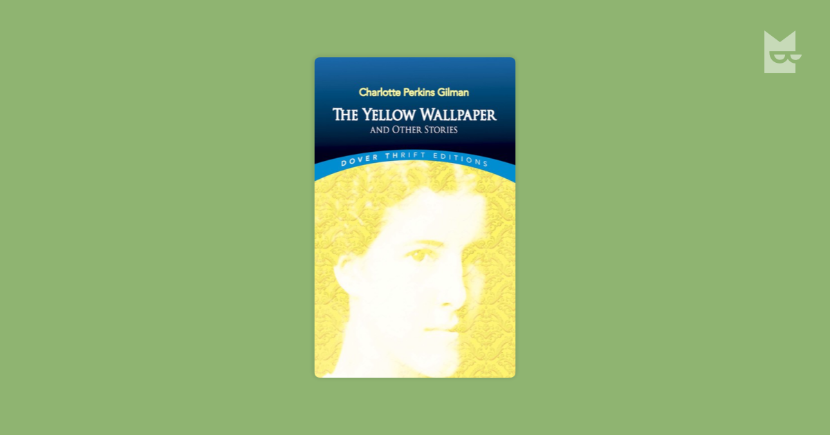 the yellow wallpaper and other stories by charlotte