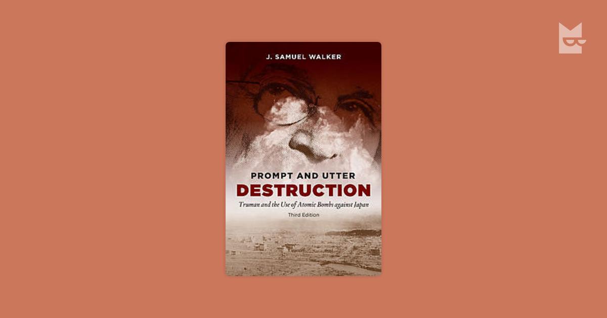 prompt and utter destruction essay