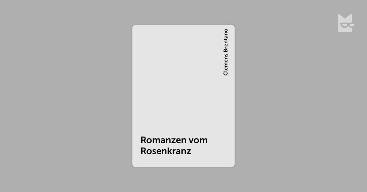 Rainer Maria Rilke Weihnachtsgedichte.Romanzen Vom Rosenkranz Clemens Brentano читать книгу онлайн на