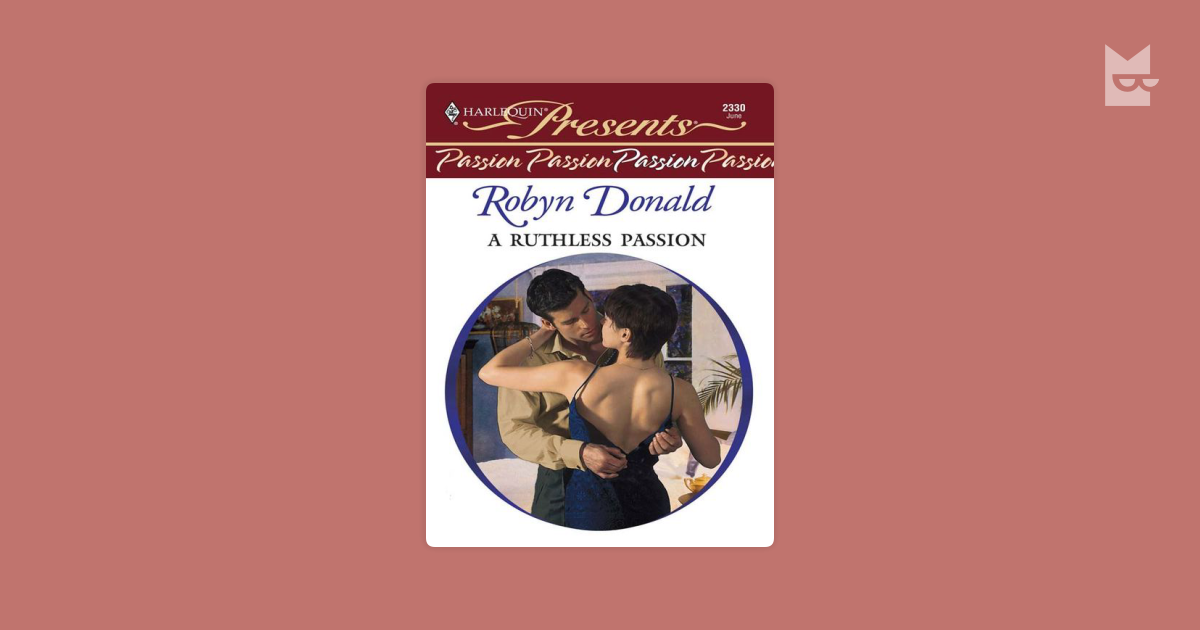 A Ruthless Passion by Robyn Donald Read Online on Bookmate