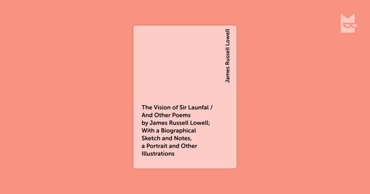 analysis of the vision of sir launfal by poet jack russel lowell