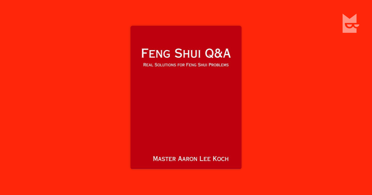 Feng Shui Q&A by Master Aaron Lee Koch Read Online on Bookmate