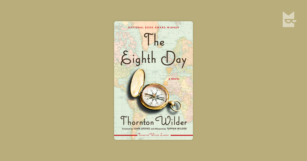 The Eighth Day By Thornton Wilder Read Online On Bookmate