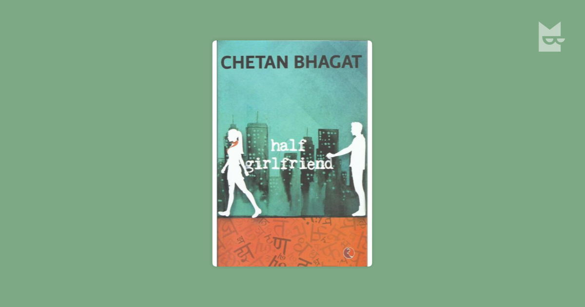 Download Half Girlfriend by Chetan Bhagat pdf free - Half