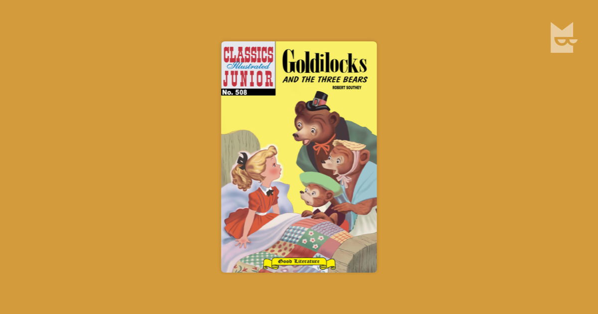 a summary of goldilocks and the three bears a story by robert southey The story of goldilocks and the three bears by robert southey in this classic fairy tale, a little girl named goldilocks goes for a walk in the forest and comes.
