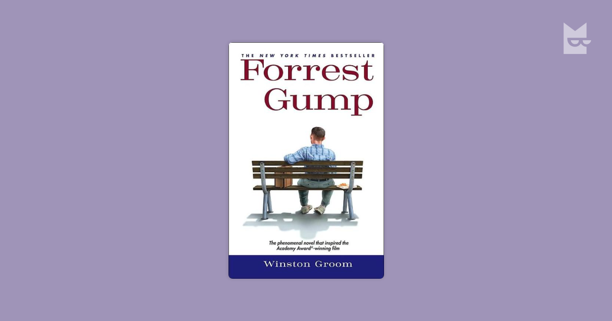 an analysis of the novel forrest gump by winston groom It was written by winston groom and there was a film made on the strength of this novel the main and title character is a young man, whose iq is 70, that means he it causes many funny situations in his life he reminisce his life, sitting on the famous bench (picture of this is on the cover of the book.