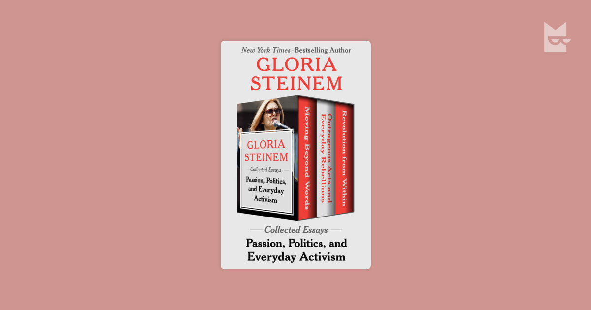 gloria steinem essay Gloria steinem essays updates, need someone to do my homework, how to do your homework at night.