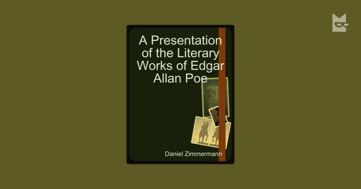 the literary works of edgar allan poe Commentary and archival information about edgar allan poe from the stories and literary something often gets lost when edgar allan poe's works are.