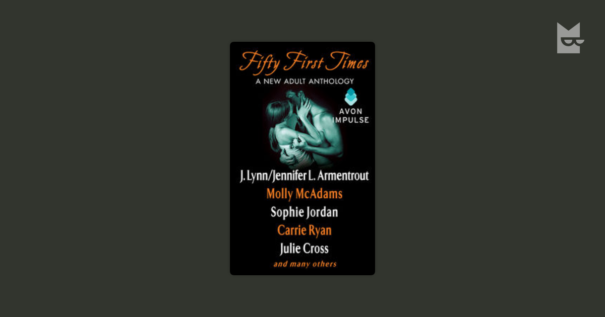 Fifty First Times By Jennifer Lynn Armentrout Carrie Ryan Sophie