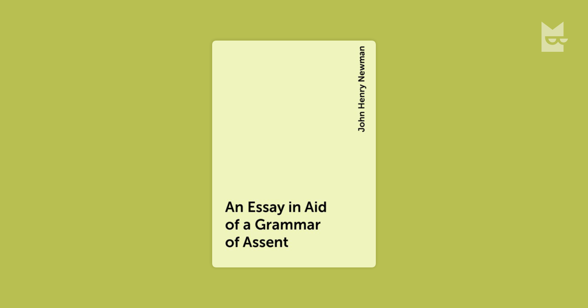 an essay in aid of a grammar of assent summary
