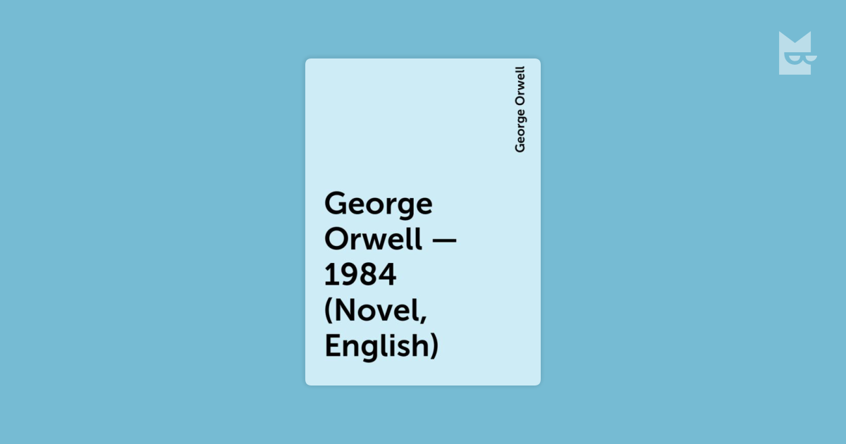 a comprehensive analysis of the novel 1984 by george orwell The dystopian novel in the 1930s some novelists write a new kind of novel: the anti-utopian or dystopian novel among them we can mention aldous huxley with his brave new world, george orwell with his 1984 and the russian zamyantin with his novel we.