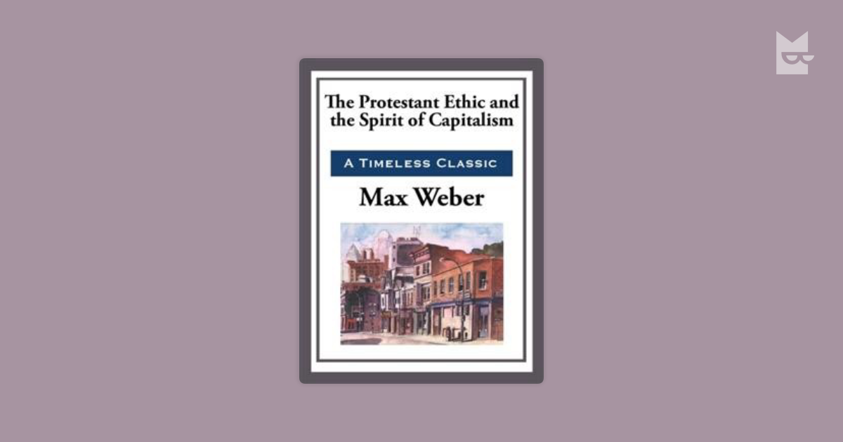 the protestant ethic and the spirit Video created by university of amsterdam for the course classical sociological theory  this week shines a light on the work of max weber from social action, verstehen, and ideal types to rationalisation and his famous work on the protestant.