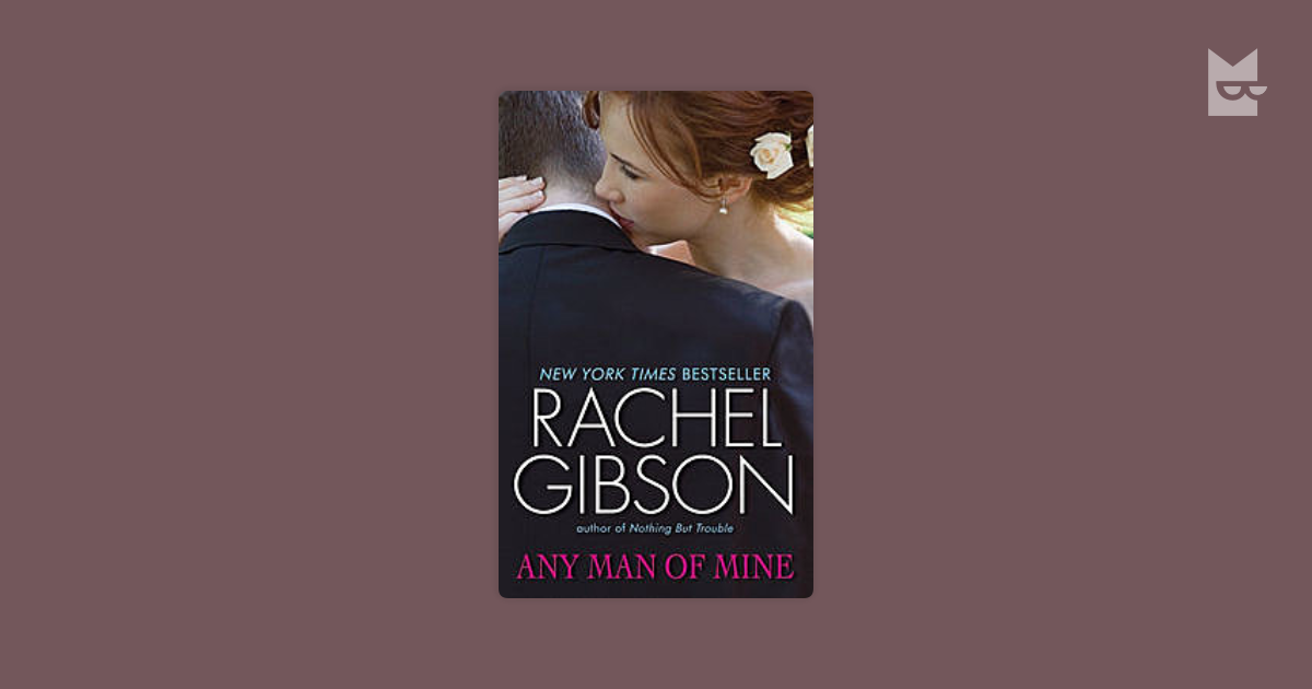 Any Man Of Mine By Rachel Gibson Read Online On Bookmate border=