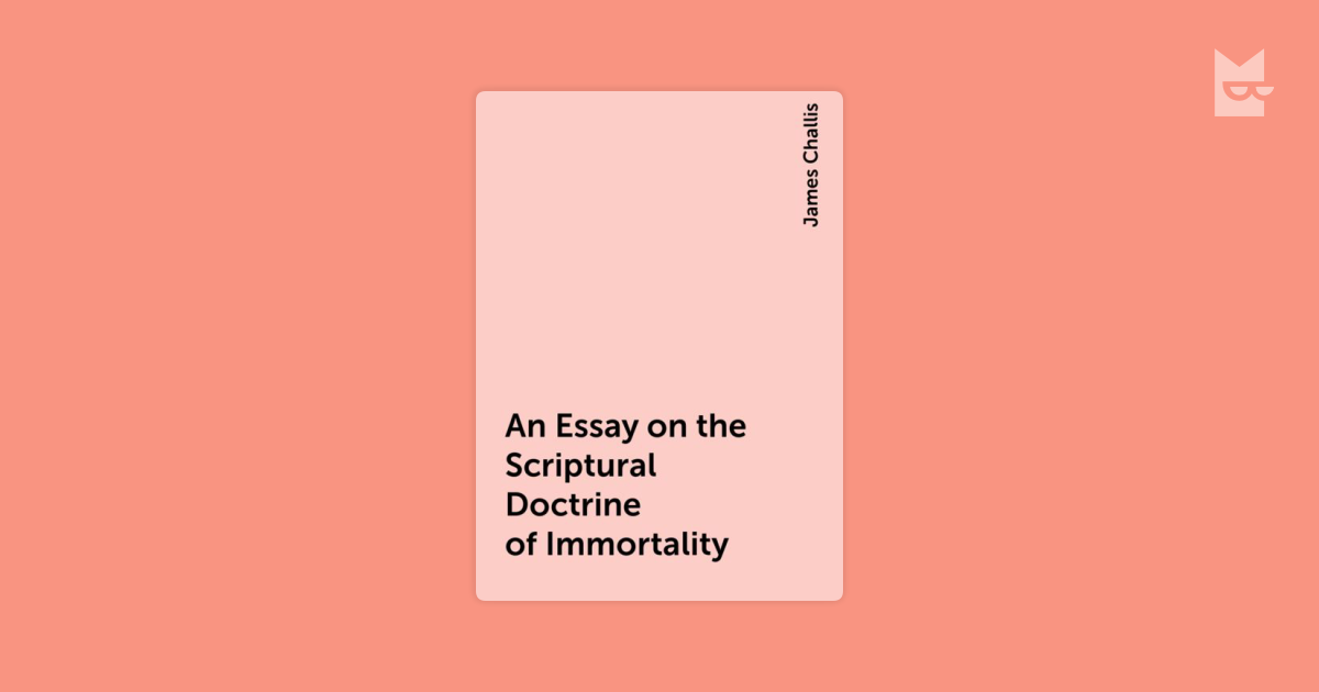 an essay on the issues of immortality The editors and the authors of the book's thirteen essays dedicate the volume to yandell although only four of the essays draw upon yandell's works, all or nearly all, and some more than others, are in the spirit of his philosophical approach in the issues they treat and the method of their treatment.