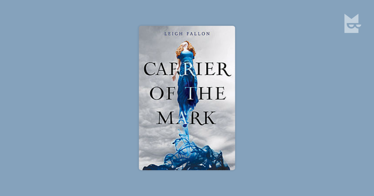 Carrier Of The Mark By Leigh Fallon Read Online On Bookmate