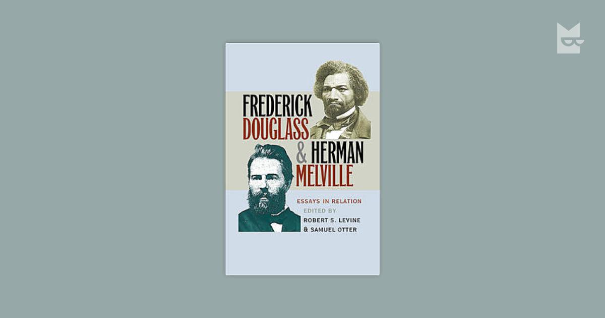 frederick douglass and herman melville essays in relation Lee ahora en digital con la aplicación gratuita kindle.