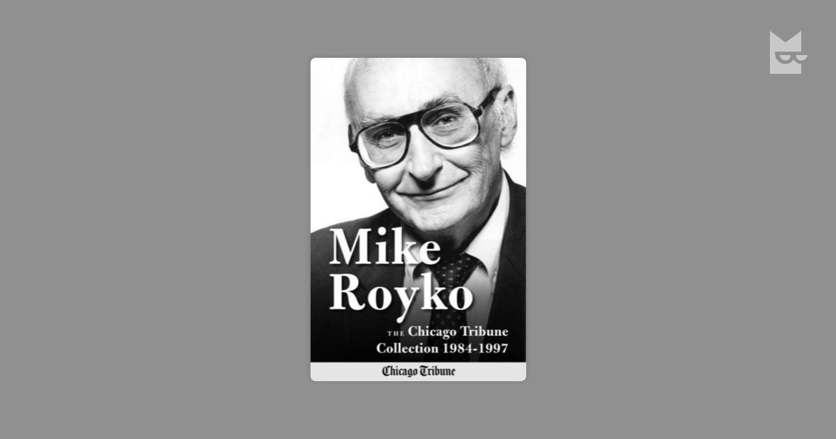 boss review mike royko Mike royko, the increasingly cantankerous voice for this city's little guys and working stiffs, whose newspaper column seemed as much a part of chicago as the wind, died today at northwestern.
