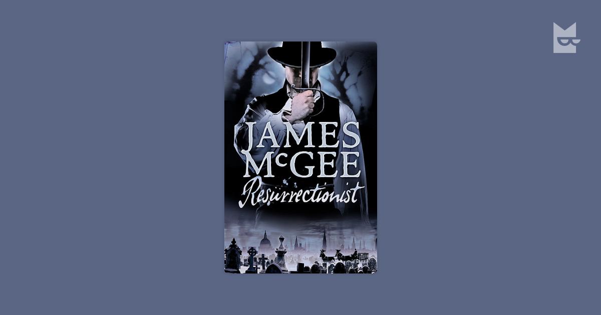 Resurrectionist James Mcgee Bookmate