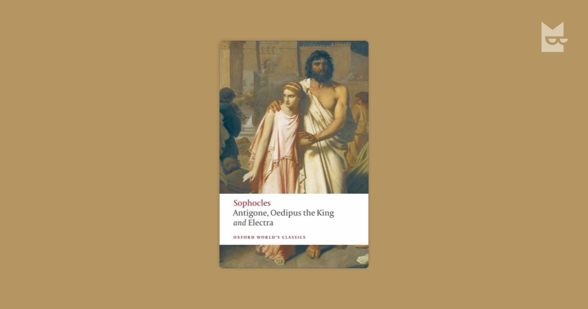 oedipus the king by sopohocles Available for the first time as an independent work, david grene's legendary translation of oedipus the king renders sophocles' greek into cogent, vivid, and poetic english for a new generation to savor.
