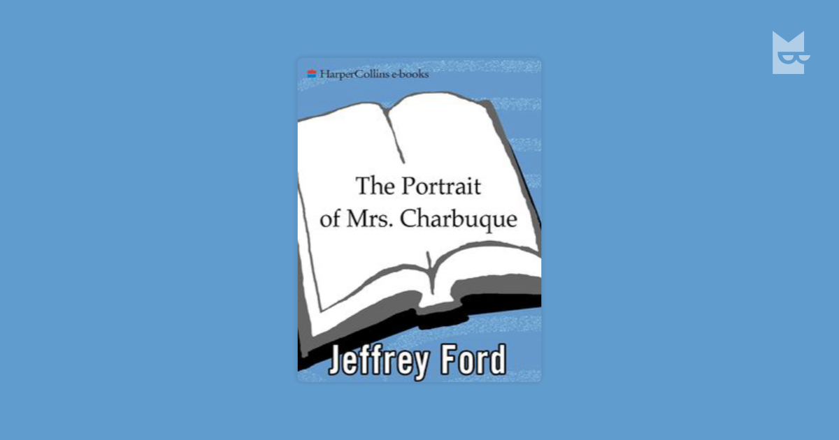 The Portrait Of Mrs Charbuque By Jeffrey Ford Read Online On Bookmate