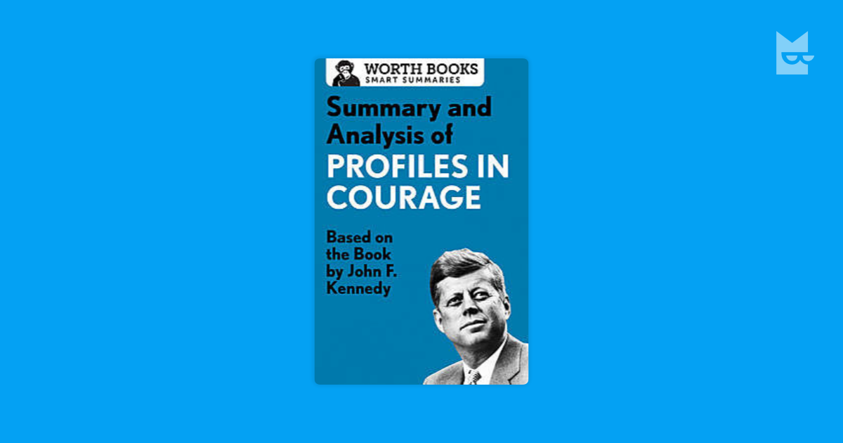 an analysis of profiles in courage by john f kennedy