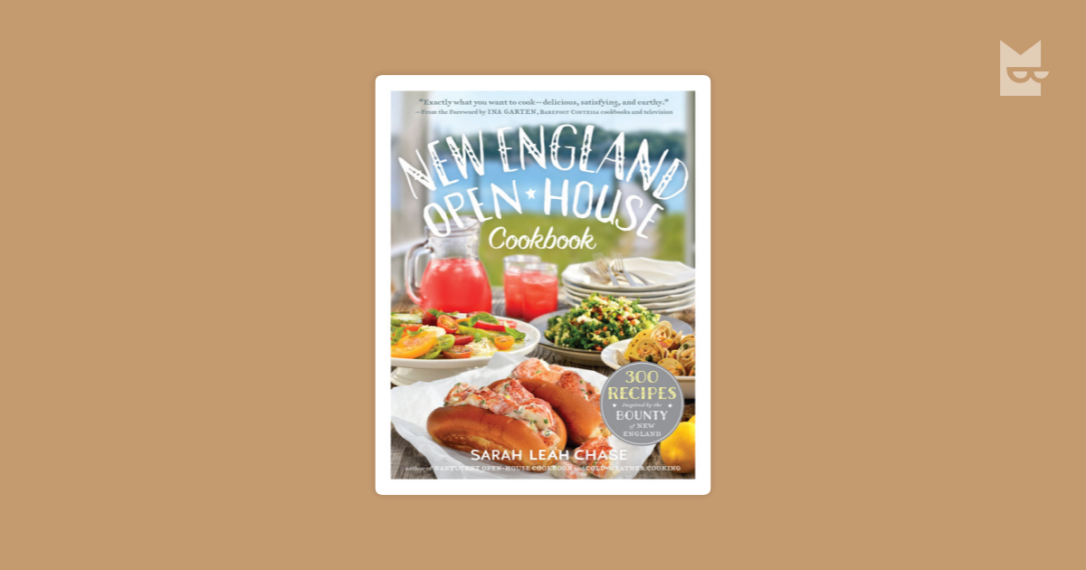 new england open house cookbook 300 recipes inspired by the bounty of new england