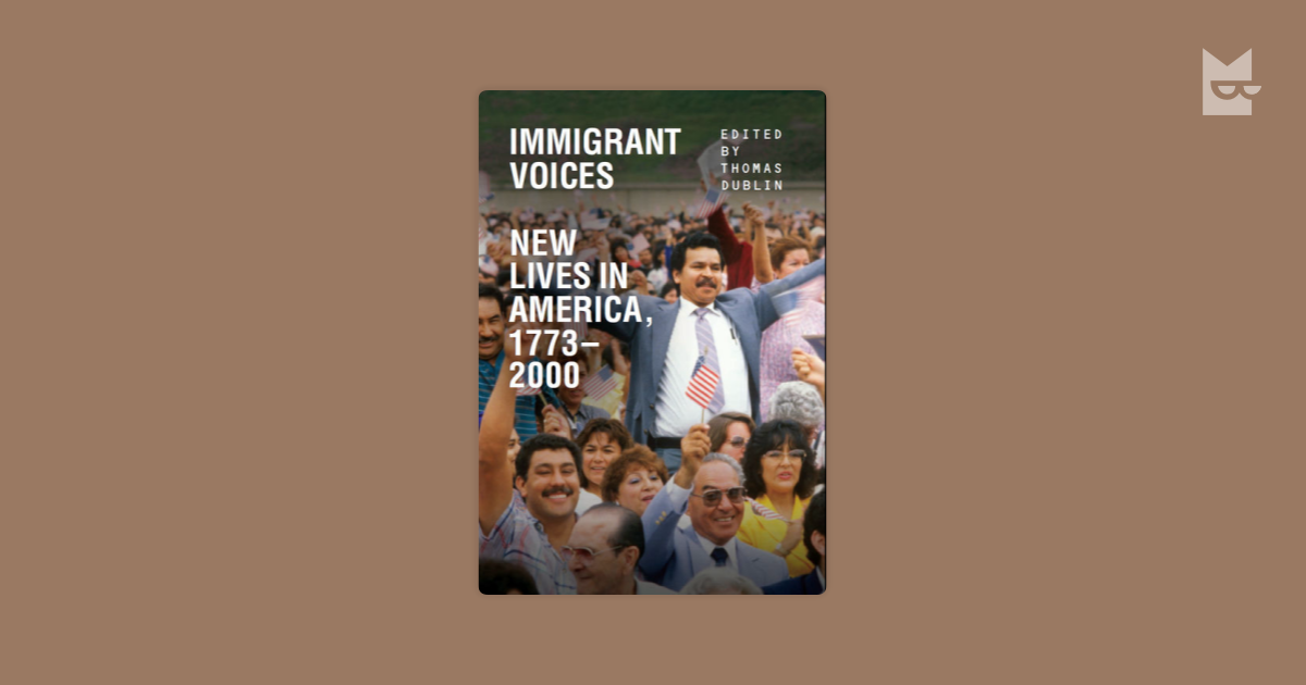 the portrayal of immigrant plights in thomas dubins book immigrant voices The portrayal of immigrant plights in thomas dubin's book immigrant voices pages 2 words 1,235 view full essay more essays like this: immigrant voices, thomas dubin, immigrant plights not sure what i'd do without @kibin - alfredo alvarez, student @ miami university exactly what i needed.