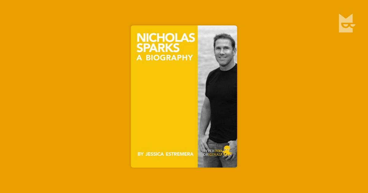 �nicholas sparks a biography� by jessica estremera � bookmate